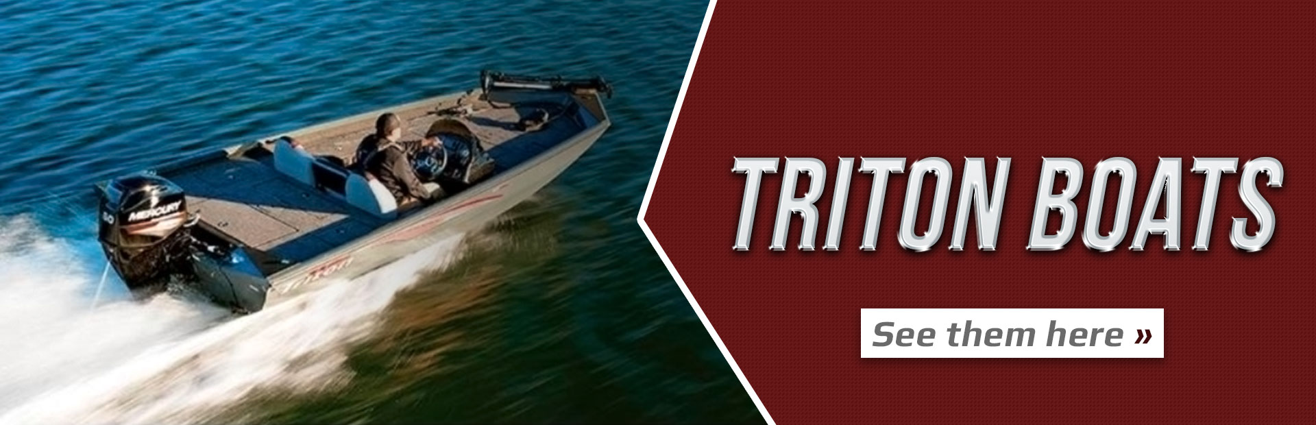 Triton Boats: Click here to see the models.