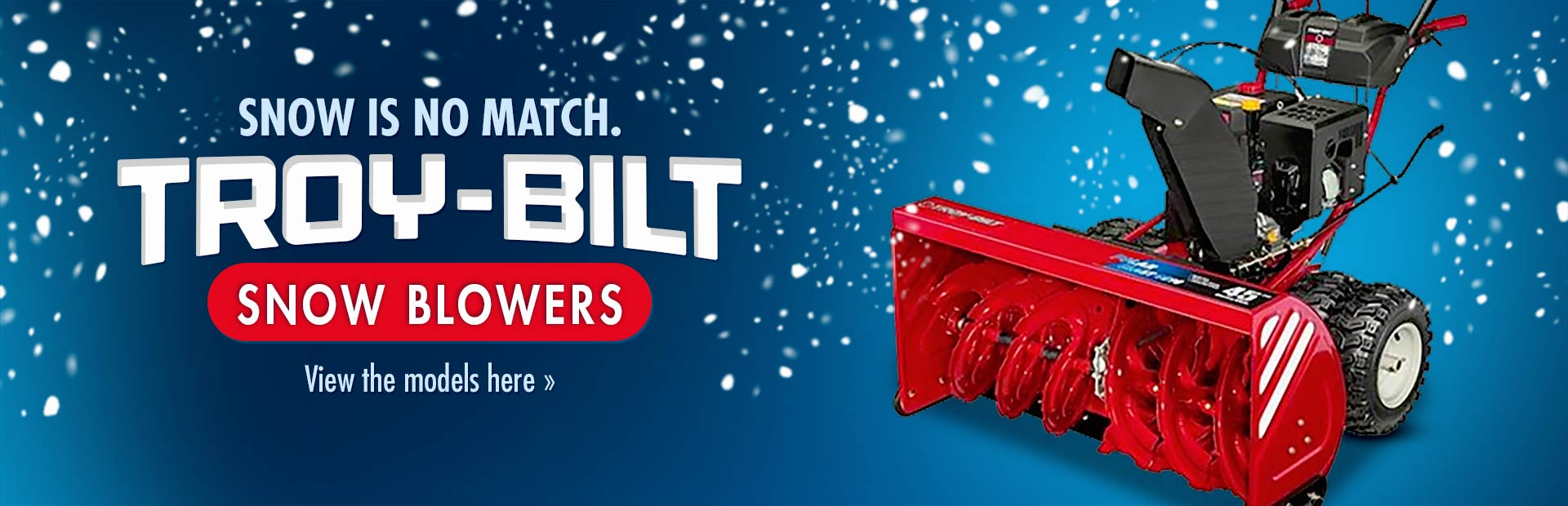 Troy-Bilt Snow Blowers: Click here to view the models.