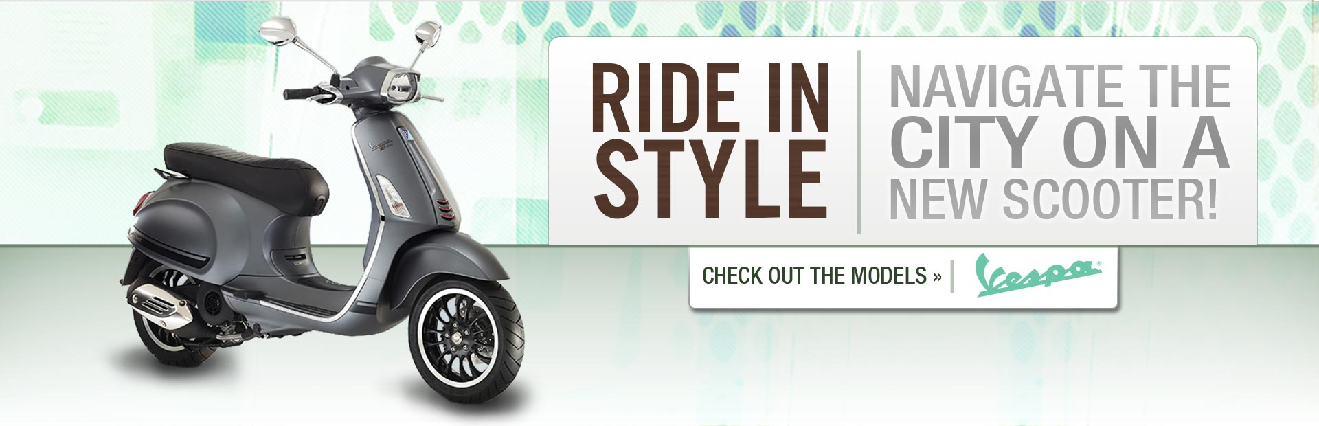 Ride in style and navigate the city on a new Vespa scooter! Click here to check out the models.