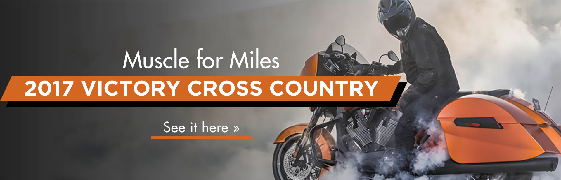 2017 Victory Cross Country®: Click here to view the model.