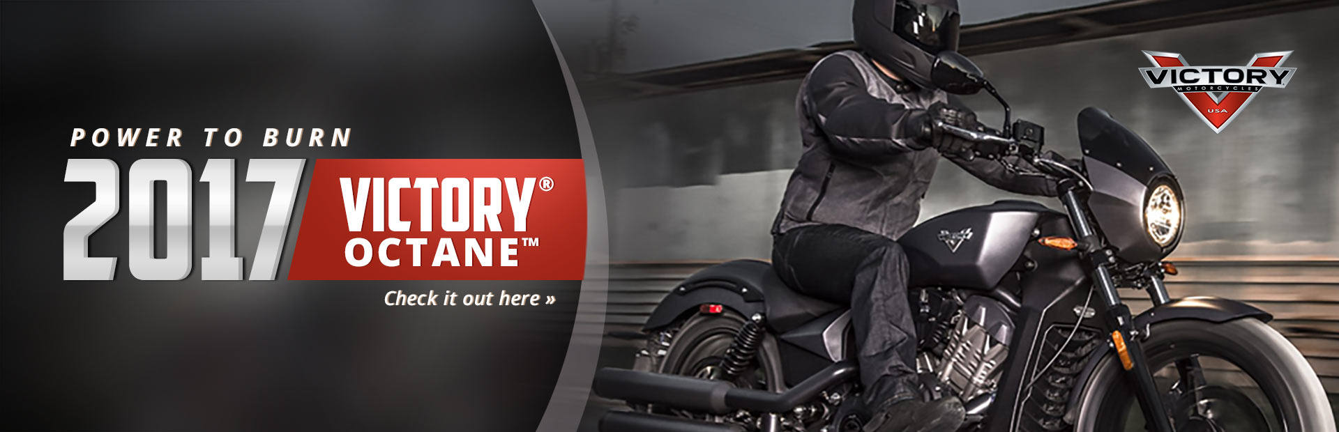 2017 Victory® Motorcycles Octane™: Click here to view the model.