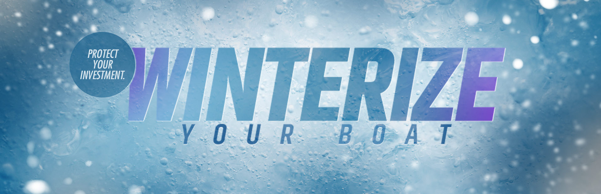 Winterize Your Boat: Click here to contact us for details.