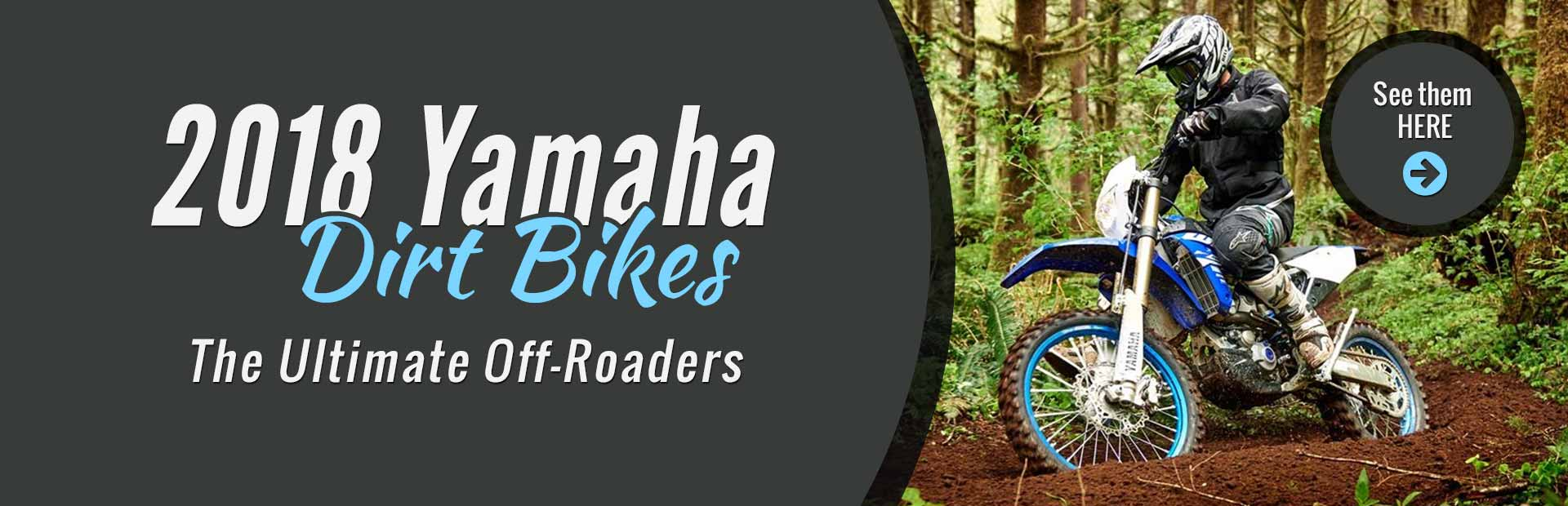 2018 Yamaha Dirt Bikes: Click here to view the models.