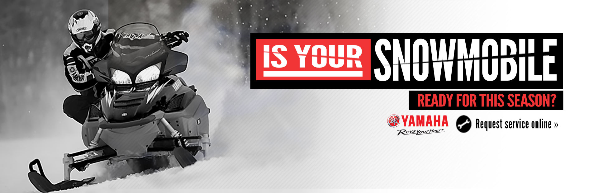 Is your snowmobile ready for the season? Click here to request service!