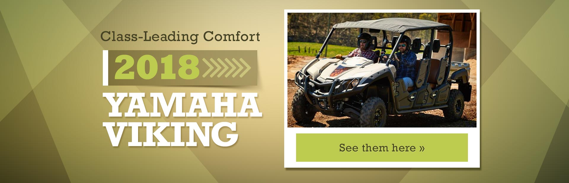 2018 Yamaha Viking Side x Sides: Click here to view the models.