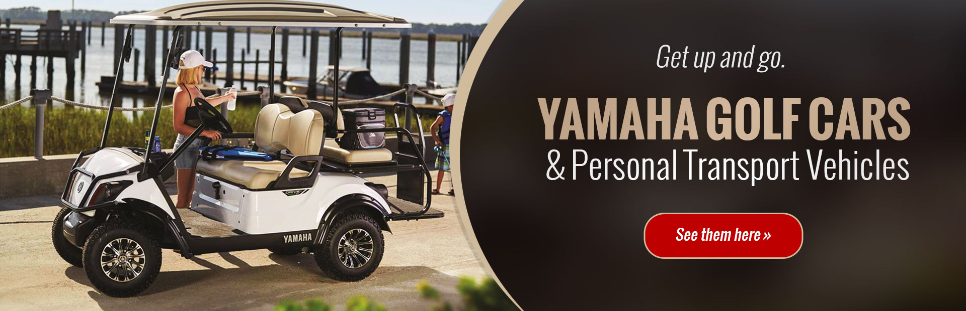 Yamaha Golf Cars & Personal Transport Vehicles: Click here to view the models.