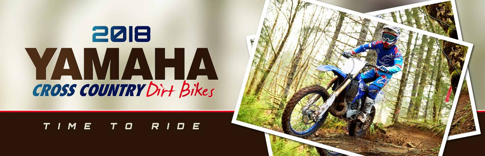 2018 Yamaha Cross Country Dirt Bikes: Click here to view the models.