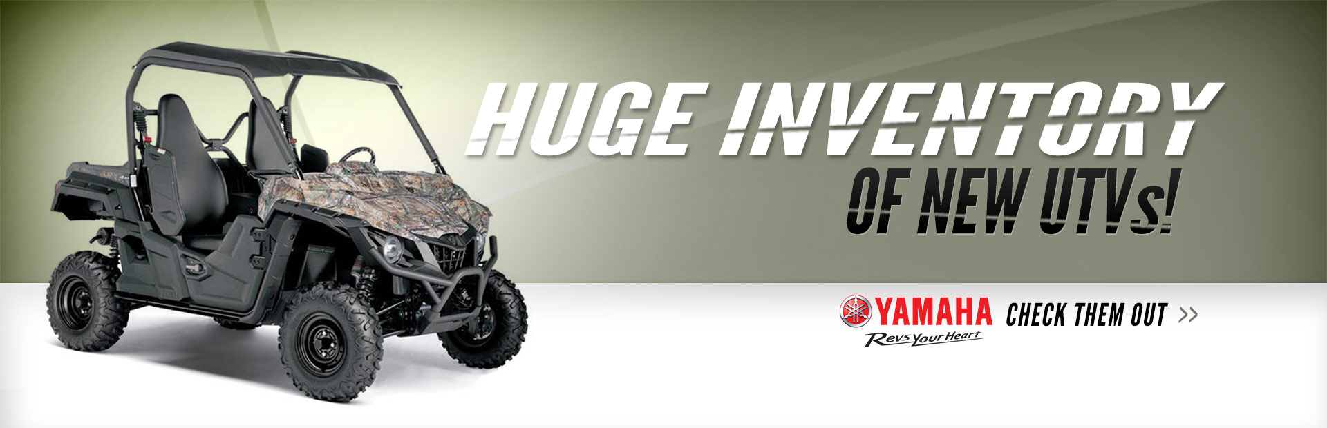Click here to check out our huge inventory of Yamaha UTVs!