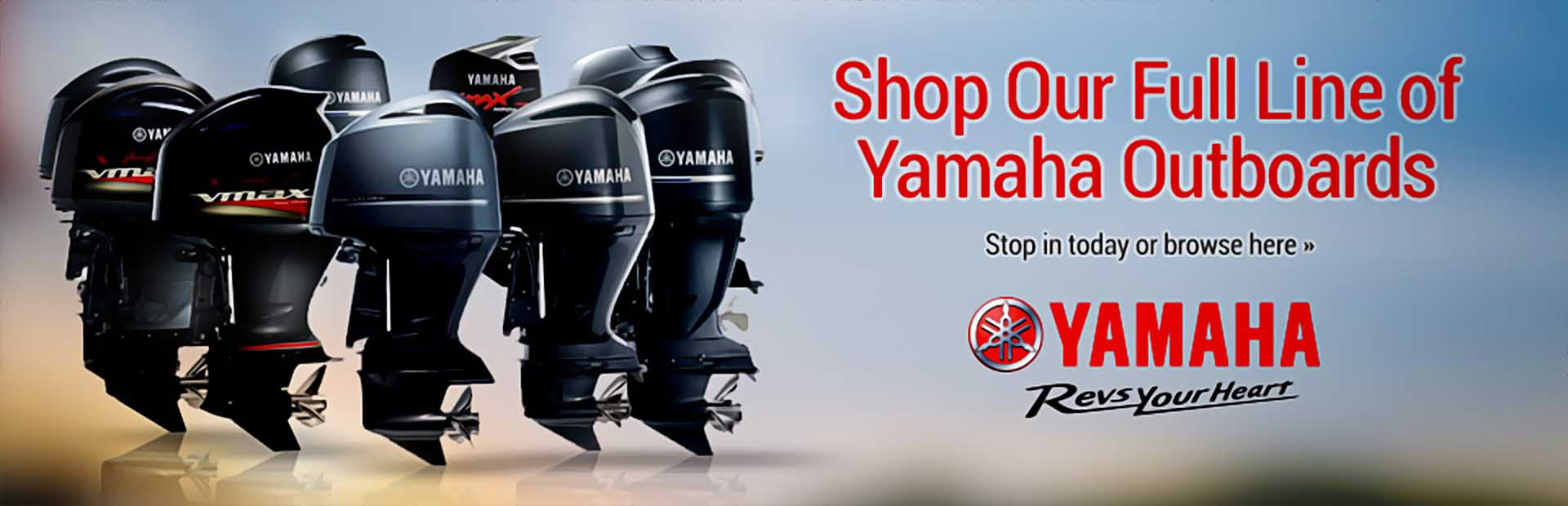 Yamaha Outboards: Click here to browse the models.