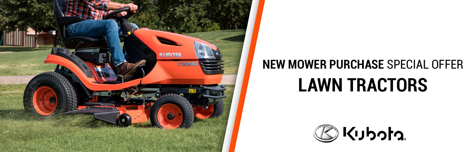 Kubota: NEW MOWER PURCHASE SPECIAL OFFER-LAWN TRACTORS