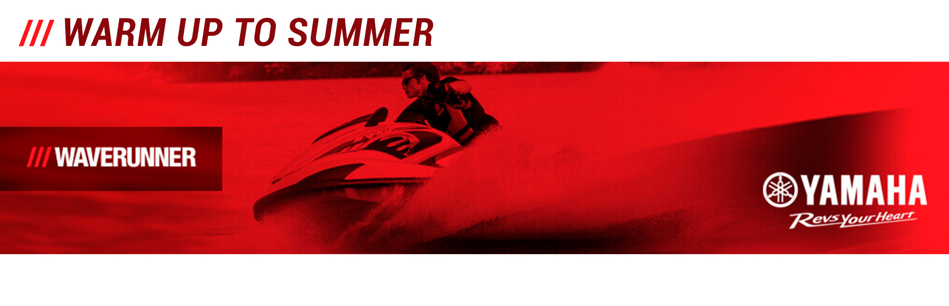 Yamaha: Warm Up To Summer - Waverunner