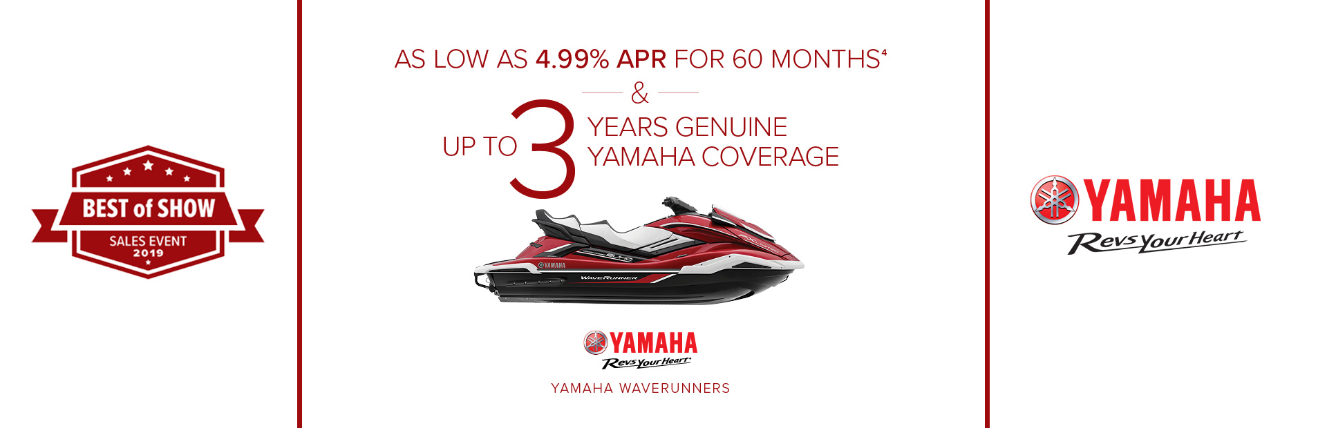 Yamaha: Best of Show - As Low As 4.99% APR For 60 Months