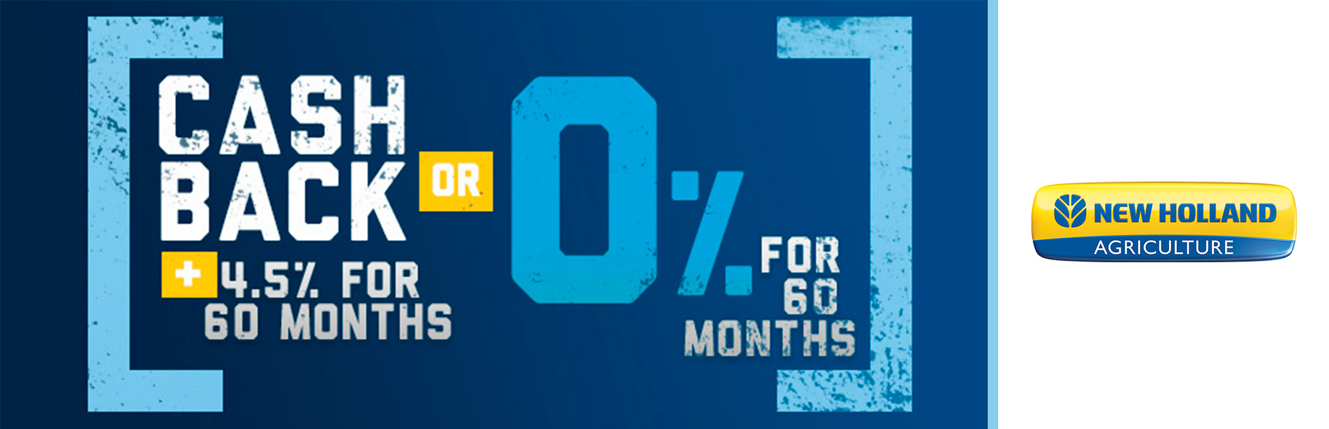 New Holland Agriculture: Cash Back PLUS 4.5% for 60 Months OR 0% for 60 Mon