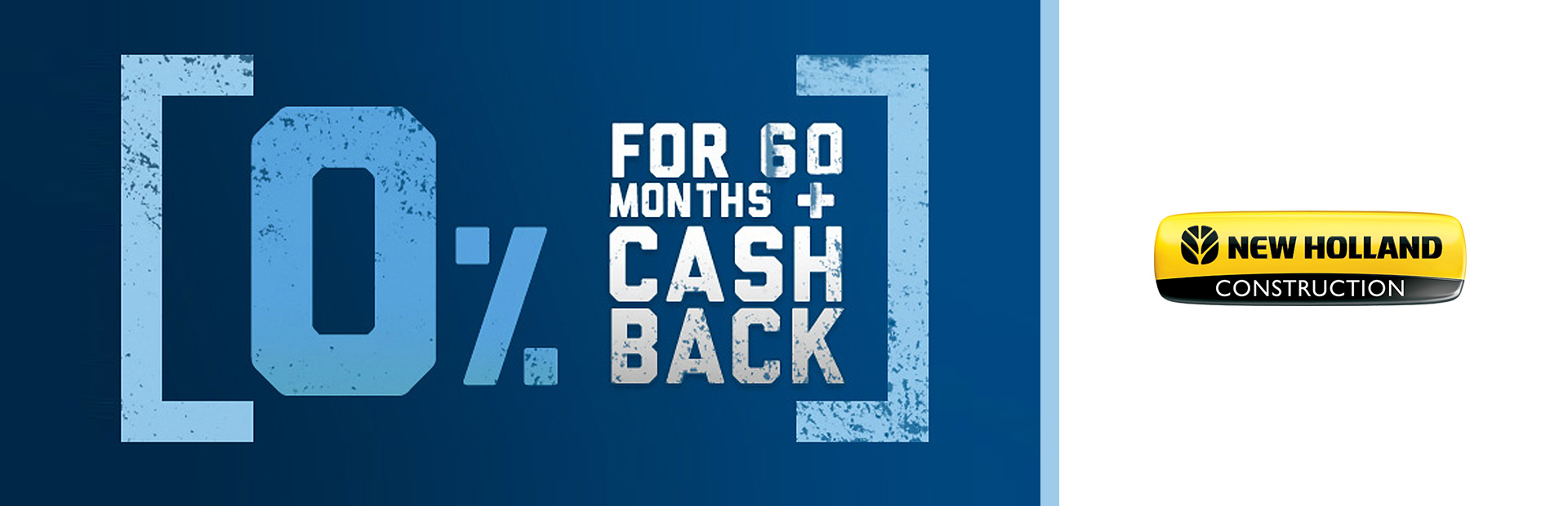 New Holland Construction: 0% for 60 PLUS Cash Back