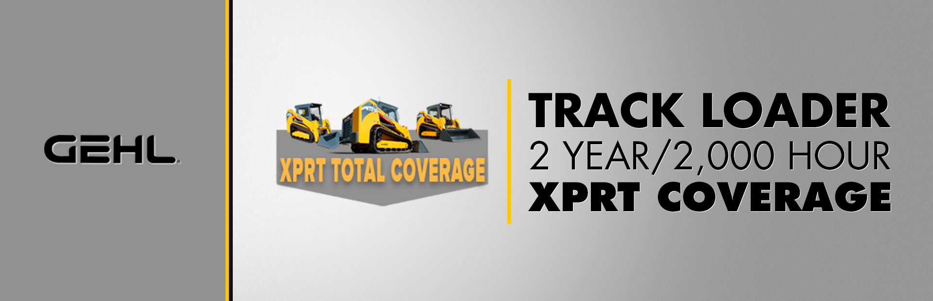 Gehl: Track Loader - 2 Year / 2,000 Hour XPRT Coverage