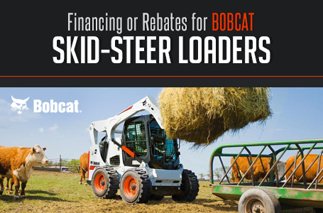 Financing or Rebates for Bobcat Skid-Steer Loaders