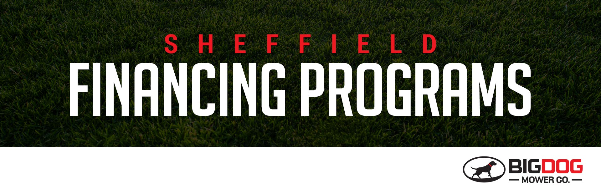 BigDog Mowers: Sheffield Financing