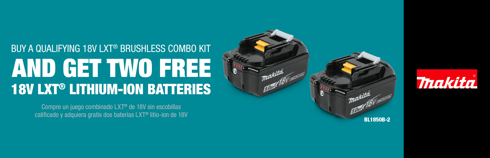 Makita: BUY A QUALIFYING 18V LXT® BRUSHLESS COMBO KIT