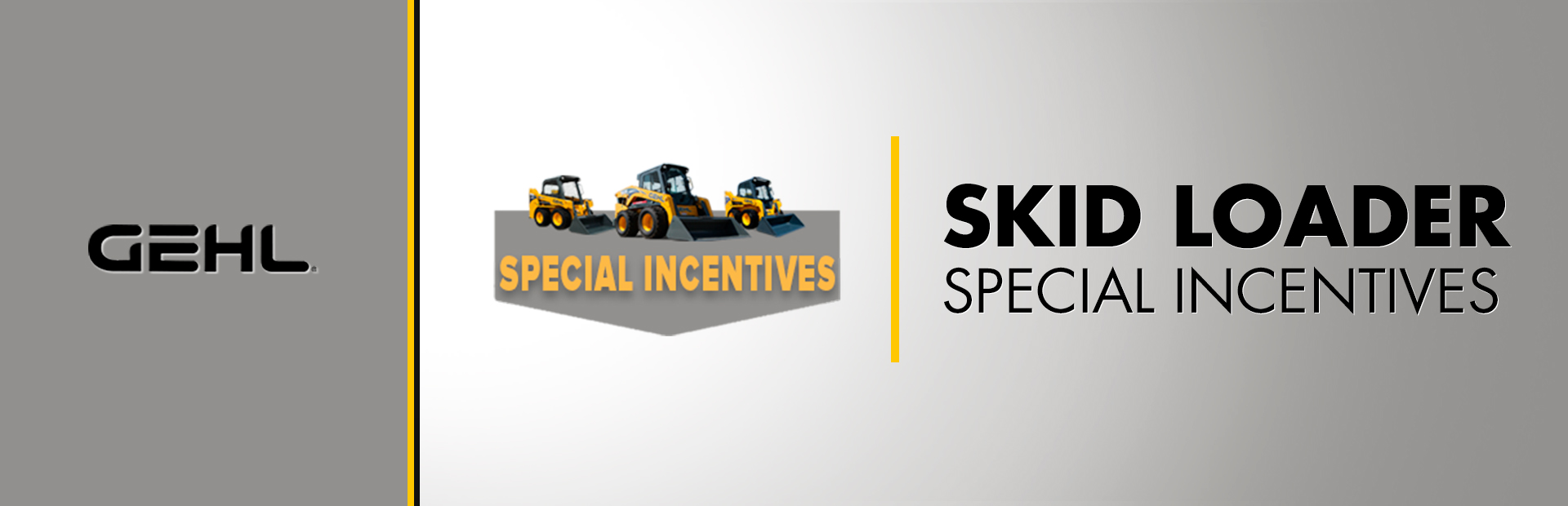 Gehl: Skid Loader - Special Incentives