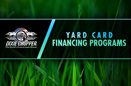 Dixie Chopper – Yard Card Financing Programs