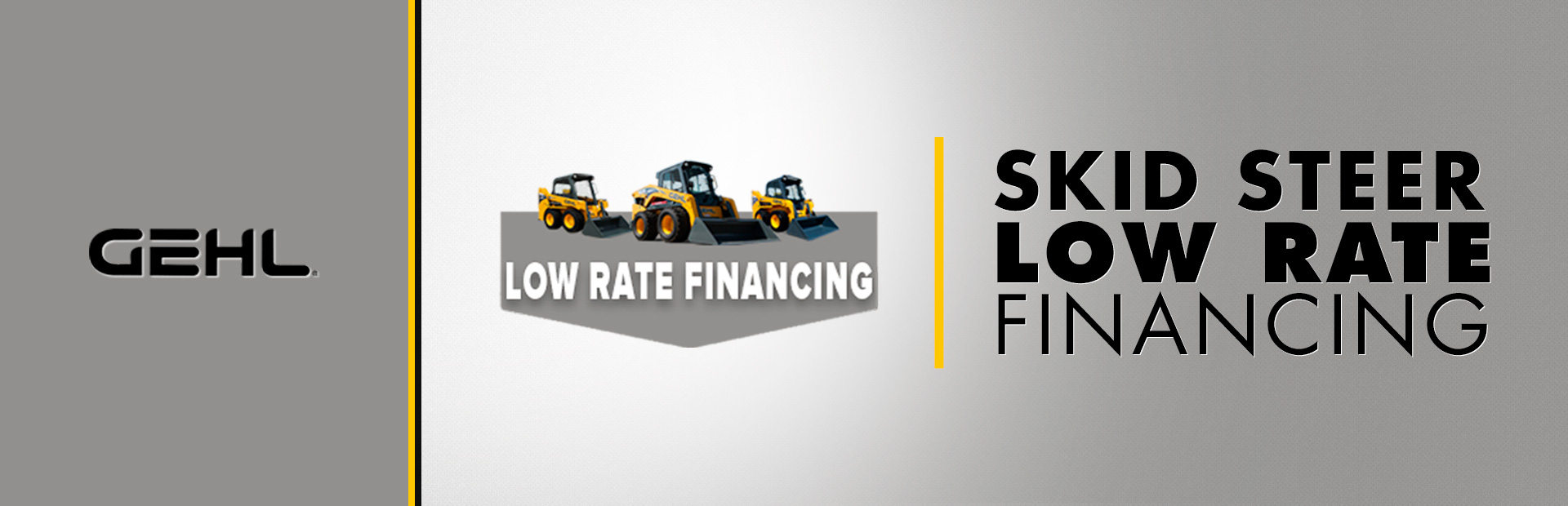 Gehl: Skid Loader - Low Rate Financing