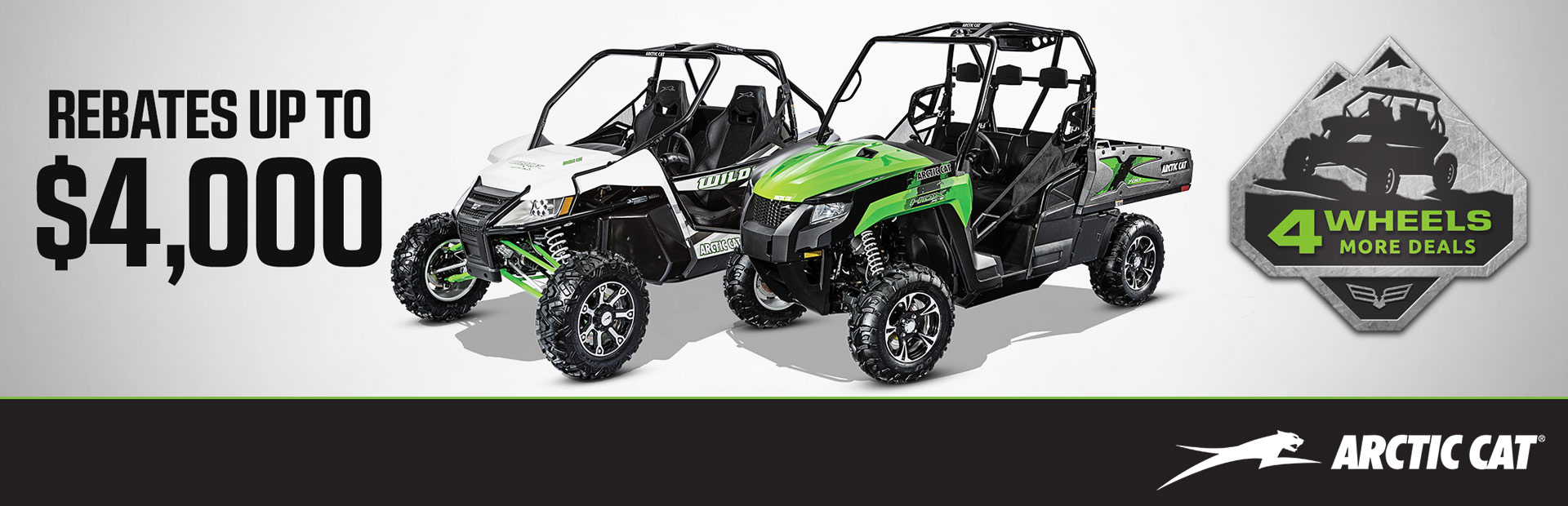 Arctic Cat: 4 Wheels More Deals Sales Event - Side by Sides