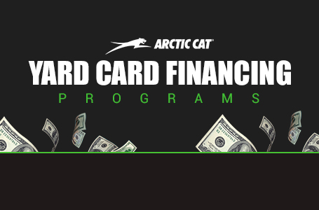 Arctic Cat – Yard Card Financing Programs