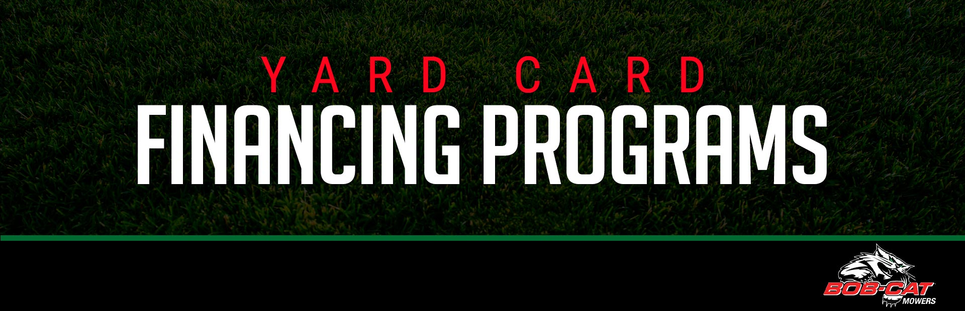 BOB-CAT®: Yard Card Financing Programs