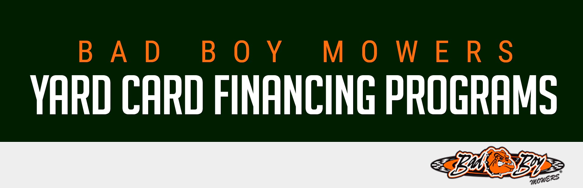 Bad Boy: Bad Boy Mowers – Yard Card Financing Programs