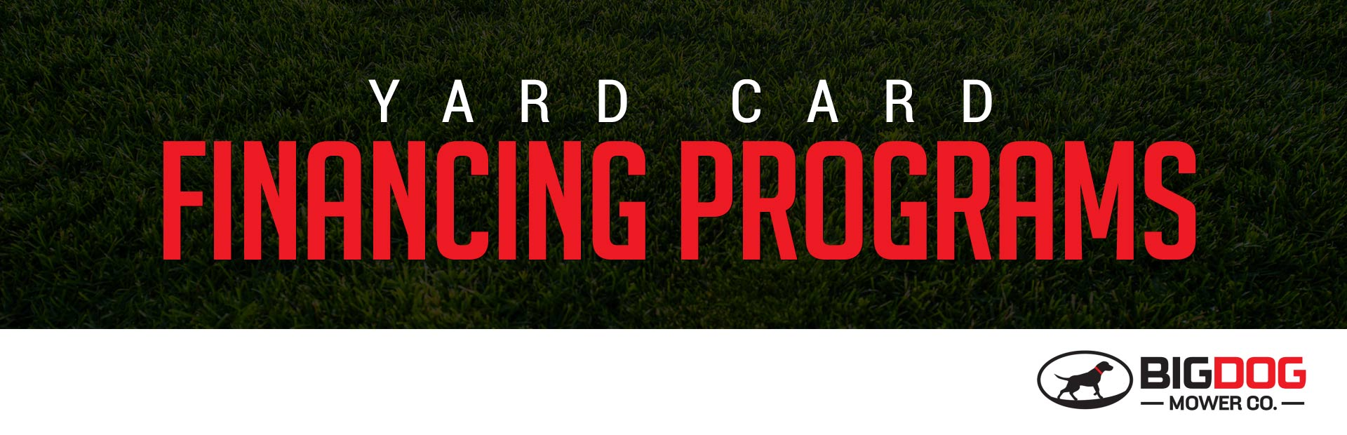 BigDog Mowers: Yard Card Financing Programs