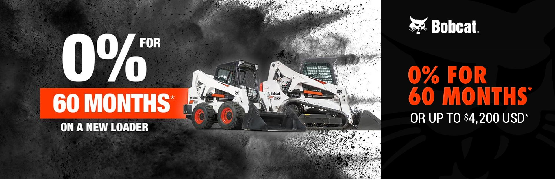 Bobcat: 0% for 60 Months* Or Up to $4,200 USD*
