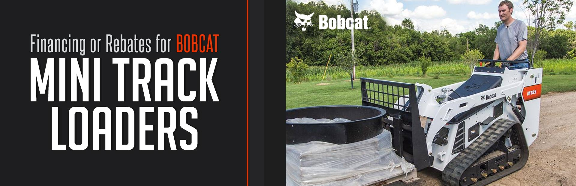 Bobcat: Financing or Rebates for Bobcat Mini Track Loaders