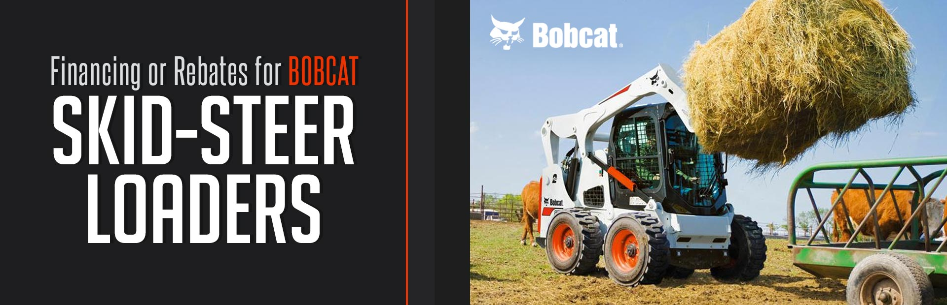Bobcat: Financing or Rebates for Bobcat Skid-Steer Loaders
