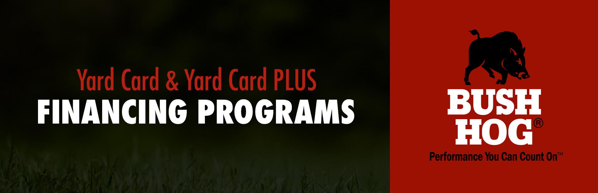 Bush Hog: Yard Card and Yard Card PLUS Financing Programs