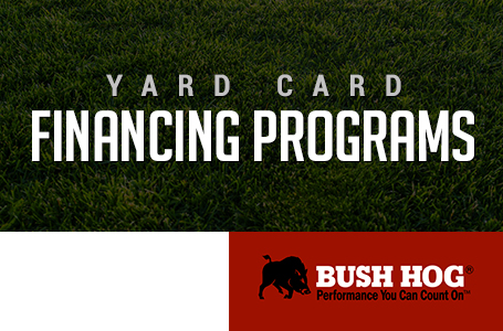 Bush Hog – Yard Card Financing Programs