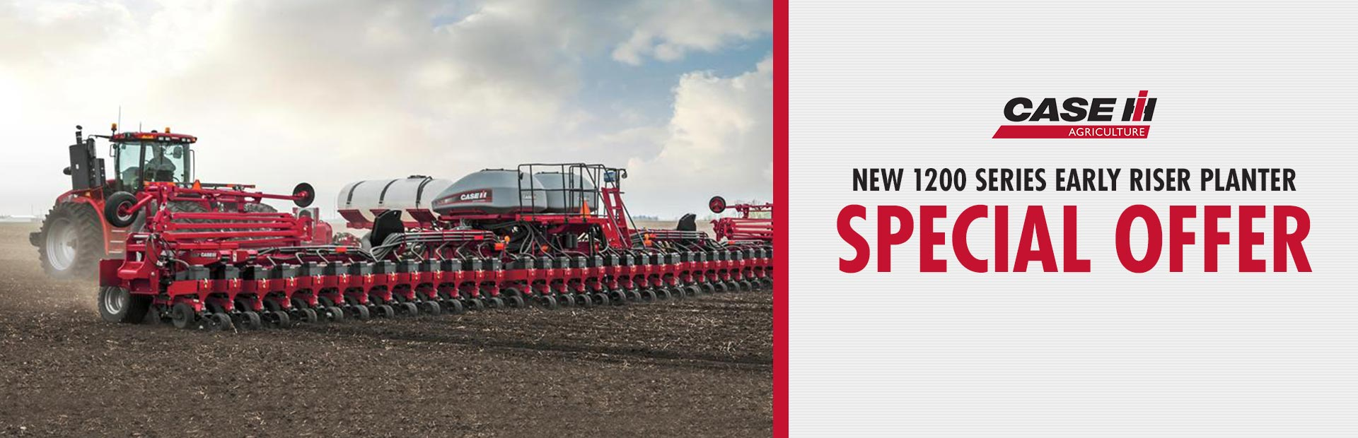 Case IH: New 1200 Series Early Riser Planter Special Offer