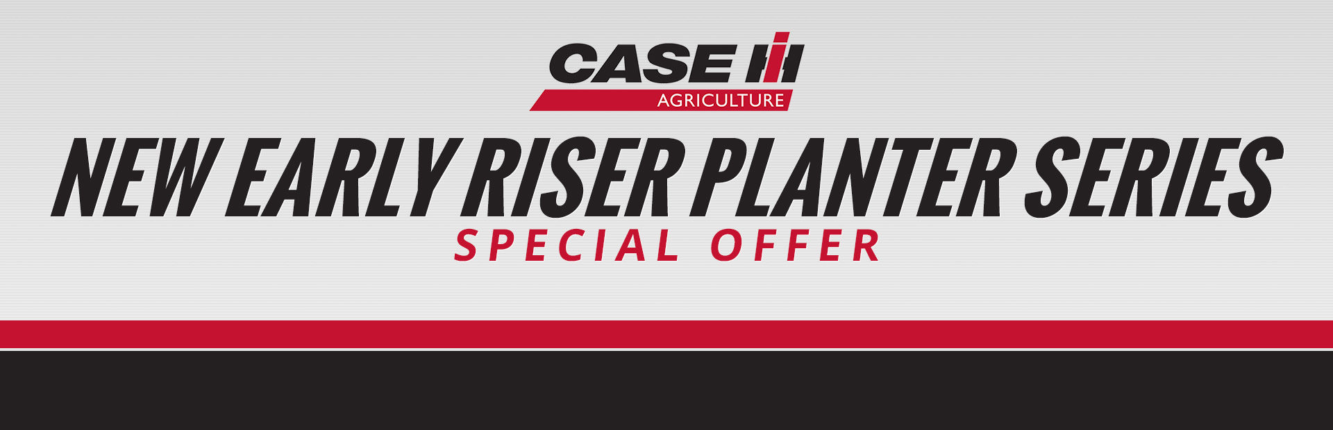 Case IH: New Early Riser Planter Series Special Offer
