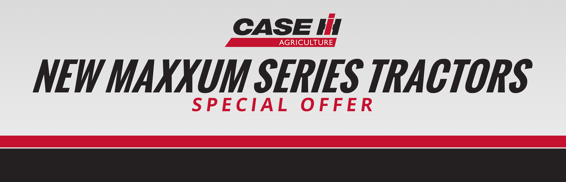 Case IH: New Maxxum Series Tractors Special Offer