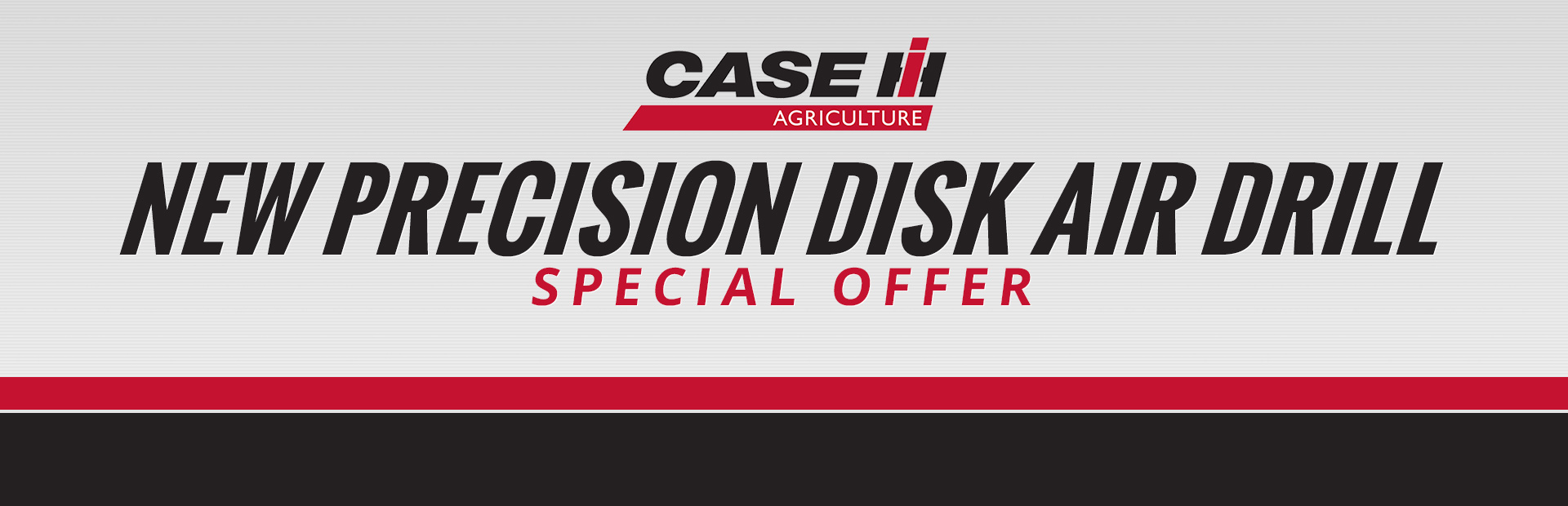 Case IH: New Precision Disk Air Drill Special Offer