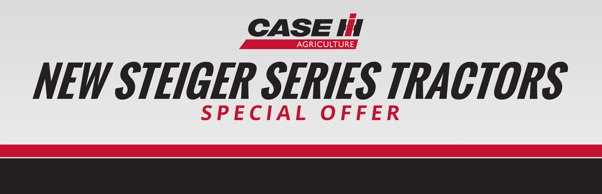 Case IH: New Steiger Series Tractors Special Offer