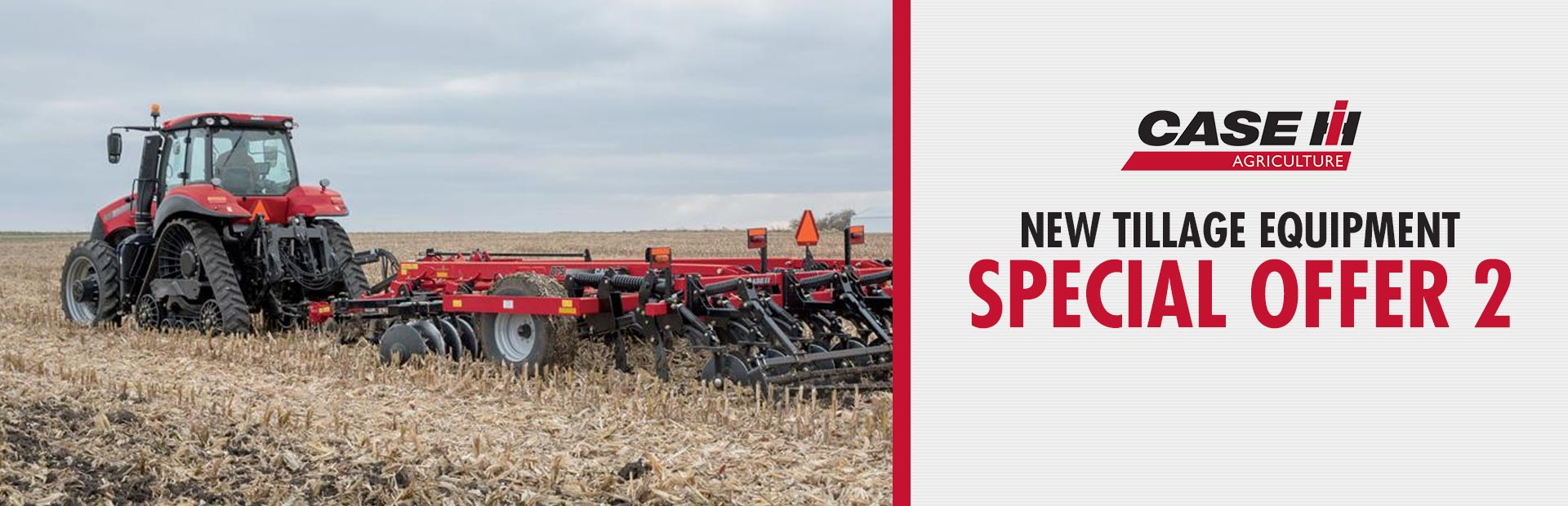 Case IH: New Tillage Equipment Special Offer 2