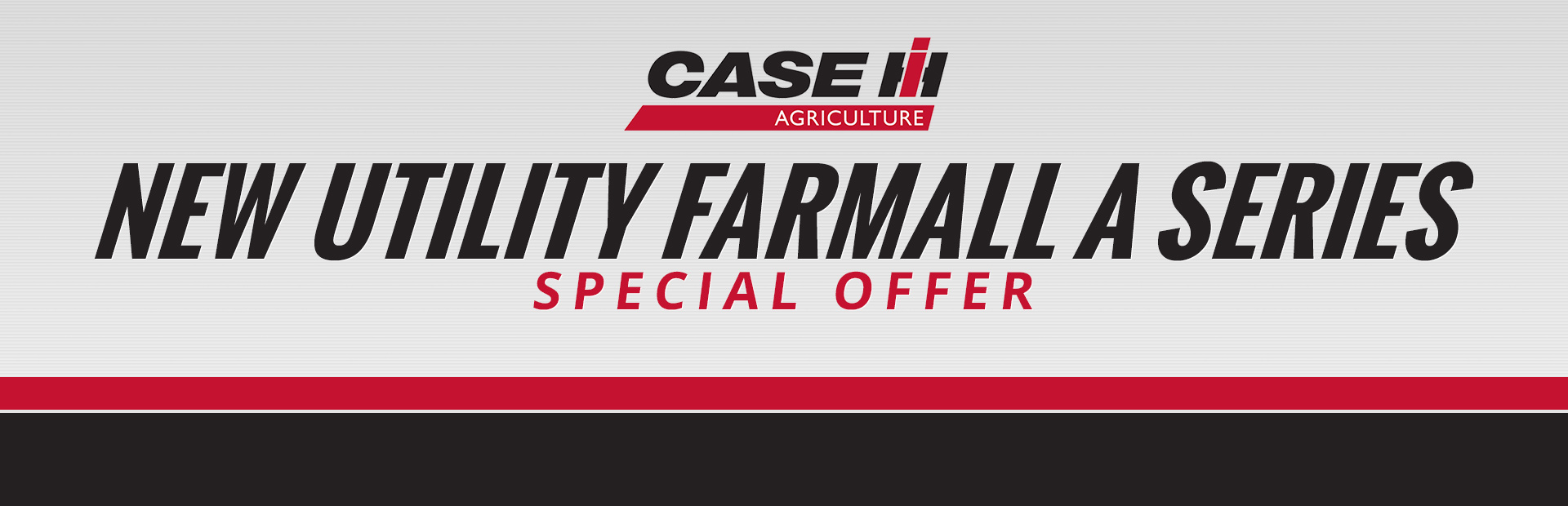 Case IH: New Utility Farmall A Series Special Offer