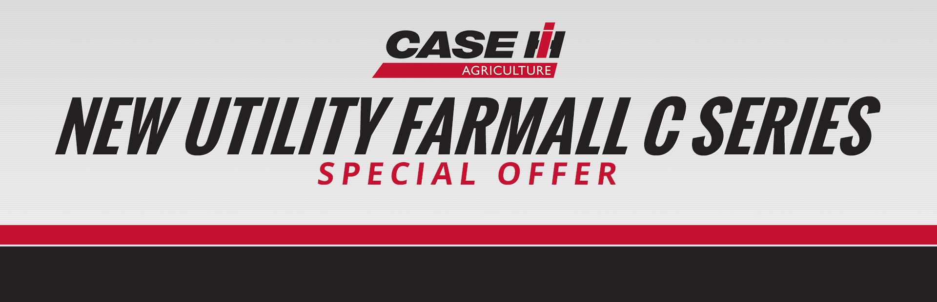 Case IH: New Utility Farmall C Series Special Offer