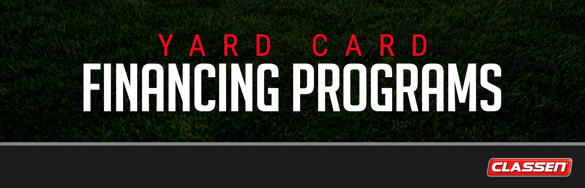 Classen: Yard Card Financing Programs