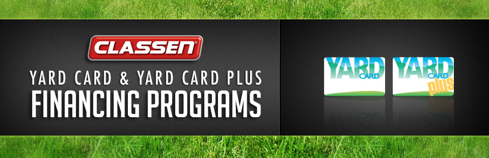 Classen: Yard Card and Yard Card Plus Financing Programs