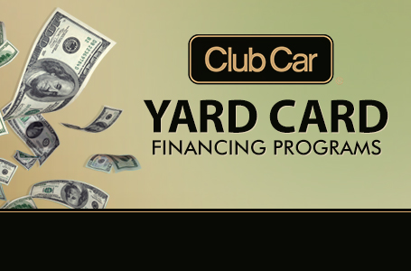 Club Car – Yard Card Financing Programs