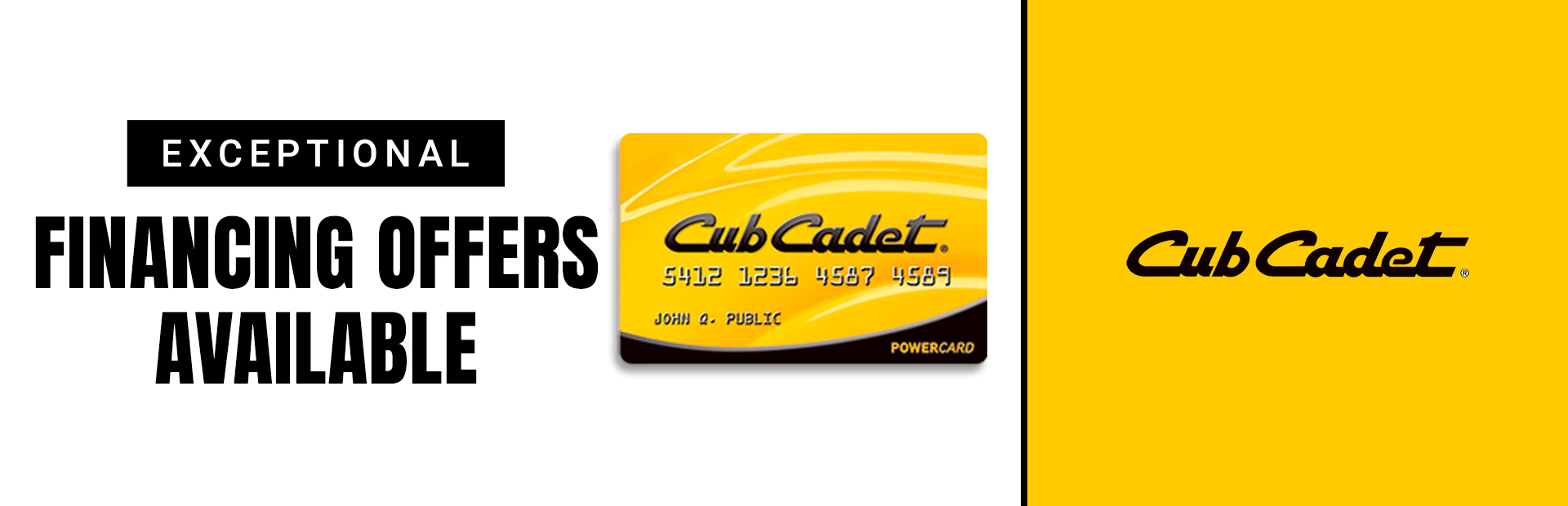 Cub Cadet: EXCEPTIONAL FINANCING OFFERS AVAILABLE.