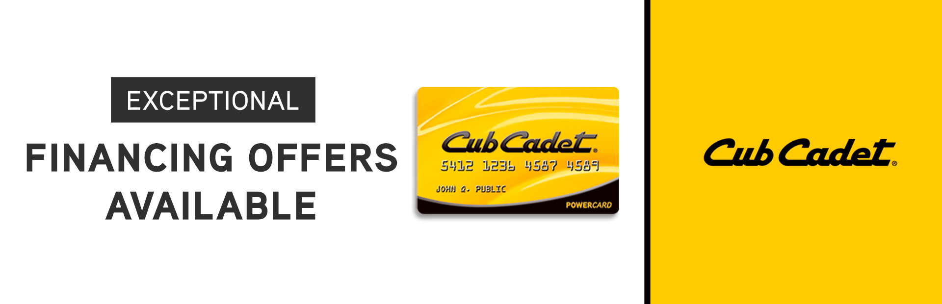 Cub Cadet: EXCEPTIONAL FINANCING OFFERS AVAILABLE