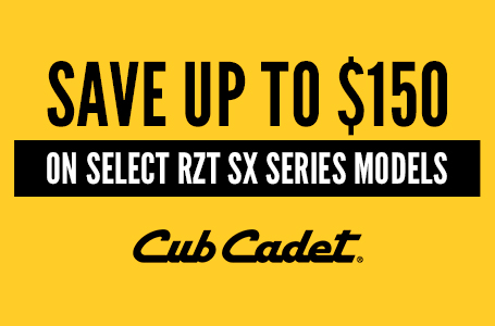 SAVE UP TO $150 ON SELECT RZT SX SERIES MODELS