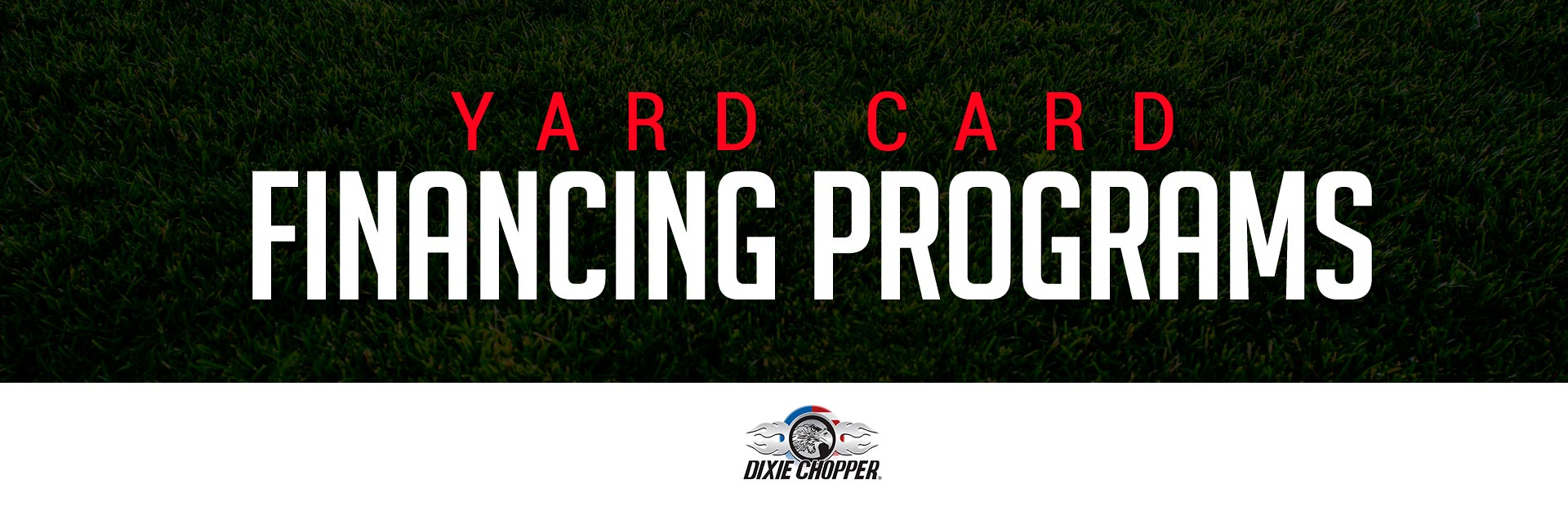 Dixie Chopper: Dixie Chopper – Yard Card Financing Programs